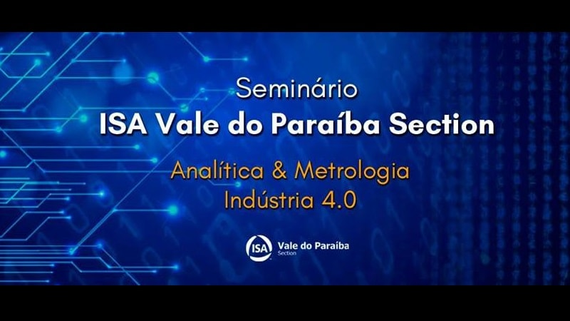 Seminário ISA Vale do Paraíba Section de Analítica & Metrologia