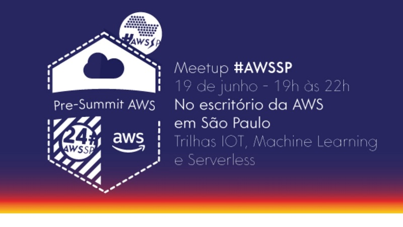 24° AWS Meetup SP – AWS Pré Summit 2018